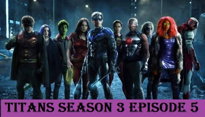 Titans Season 3 Episode 5 Release Date and Time, Trailer   Episode 4 Recap
