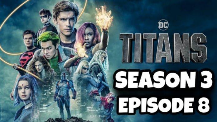 Titans Season 3 Episode 8
