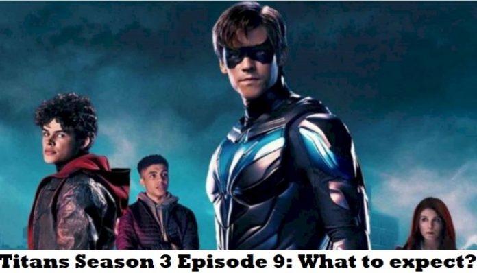 Titans Season 3 Episode 9 Release Date and Time, Trailer | Episode 8 Recap