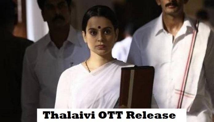 Thalaivi OTT Release Date on Netflix and Amazon Prime Video